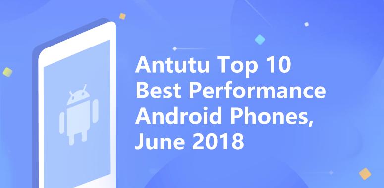 【2018年6月】グローバル市場におけるAnTuTuベンチマークスコアランキングが公開