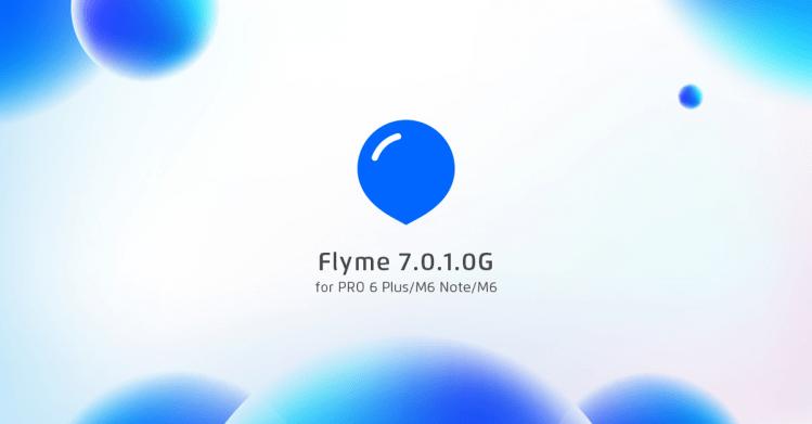 グローバル版のMeizu PRO 6 Plus/M6 Note/M6にFlyme 7.0.1.0G Stableがリリース