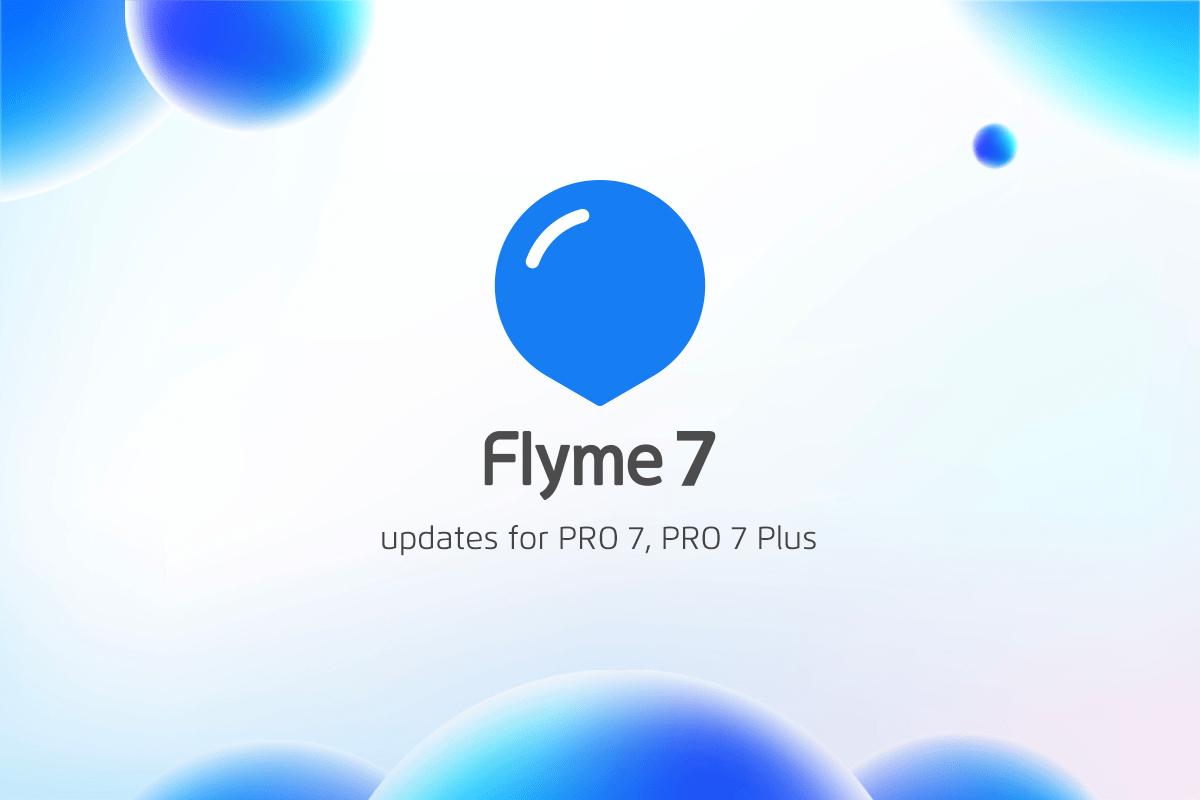グローバル版のMeizu PRO 7 Plus、PRO 7にFlyme 7.1.0.0G Stableがリリース